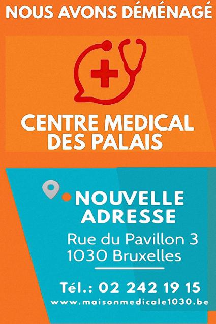 Nouvelle Adresse - Centre Médical des Palais - Rue du Pavillon 3 - 1030 Schaerbeek